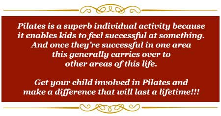 Pilates is a superb individual activity for kids